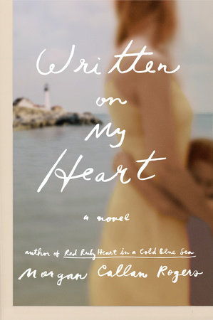 Written on My Heart by Morgan Callan Rogers