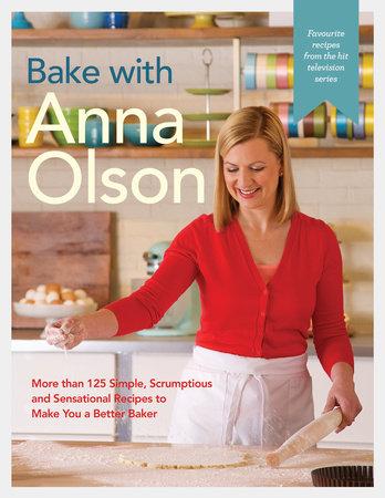 Bake with Anna Olson by Anna Olson