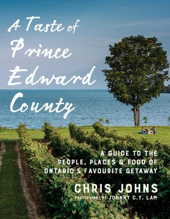 A Taste of Prince Edward County by Chris Johns