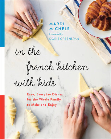 In the French Kitchen with Kids by Mardi Michels