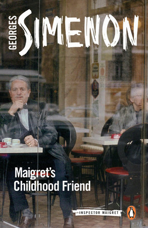 Maigret's Childhood Friend by Georges Simenon