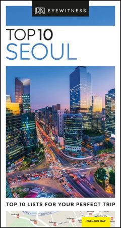 DK Eyewitness Top 10 Seoul by DK Eyewitness