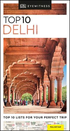 DK Eyewitness Top 10 Delhi by DK Eyewitness
