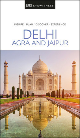 DK Eyewitness Travel Guide Delhi, Agra and Jaipur by DK Eyewitness