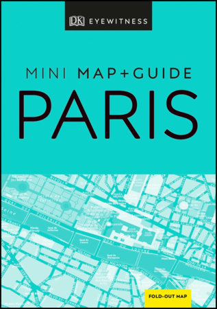 DK Eyewitness Paris Mini Map and Guide by DK Eyewitness