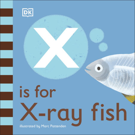 X is for X-Ray Fish by DK