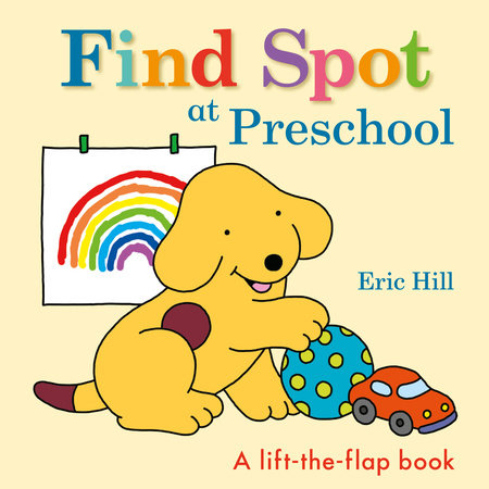 Find Spot at Preschool by Eric Hill