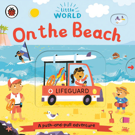 On the Beach: A Push-and-Pull Adventure by Allison Black; Illustrated by Samantha Meredith