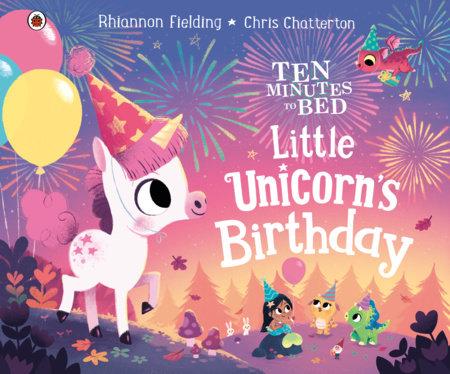 Little Unicorn's Birthday by Rhiannon Fielding; Illustrated by Chris Chatterton