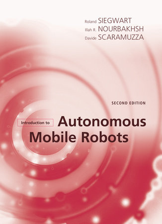 Introduction to Autonomous Mobile Robots, second edition by Roland Siegwart, Illah Reza Nourbakhsh and Davide Scaramuzza