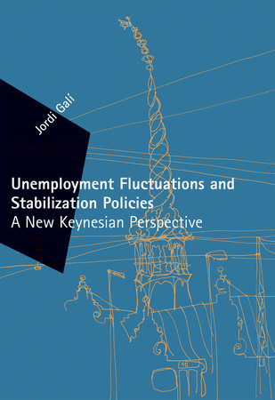 Unemployment Fluctuations and Stabilization Policies by Jordi Gali