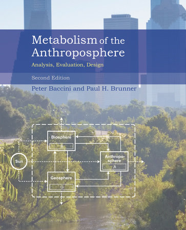 Metabolism of the Anthroposphere, second edition by Peter Baccini and Paul H. Brunner