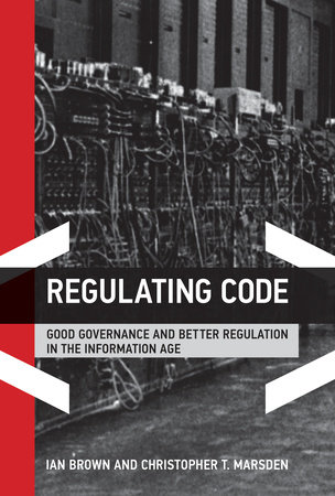 Regulating Code by Ian Brown and Christopher T. Marsden