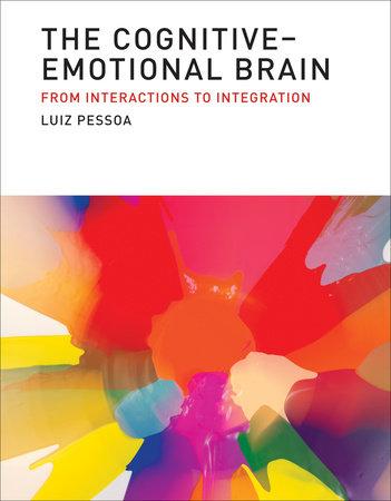 The Cognitive-Emotional Brain by Luiz Pessoa