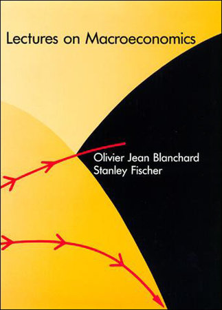 Lectures on Macroeconomics by Olivier Blanchard and Stanley Fischer