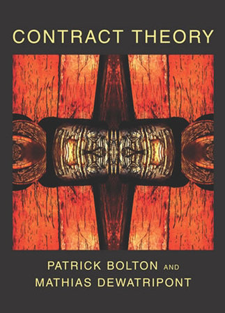 Contract Theory by Patrick Bolton and Mathias Dewatripont