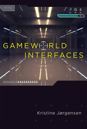Gameworld Interfaces by Kristine Jorgensen