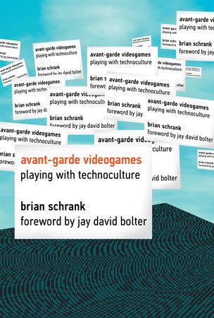 Avant-garde Videogames by Brian Schrank