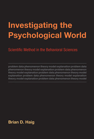 Investigating the Psychological World by Brian D. Haig