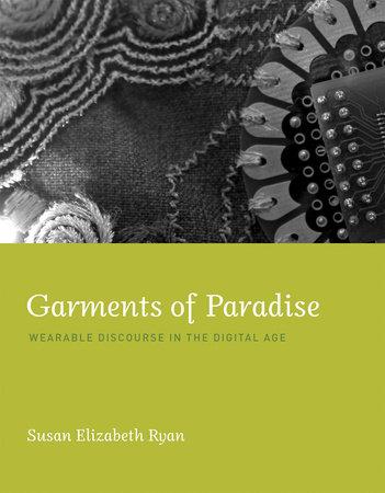 Garments of Paradise by Susan Elizabeth Ryan