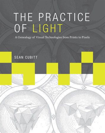 The Practice of Light by Sean Cubitt