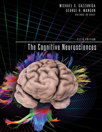 The Cognitive Neurosciences, fifth edition by
