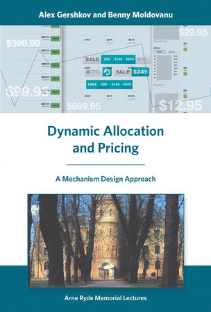 Dynamic Allocation and Pricing by Alex Gershkov and Benny Moldovanu