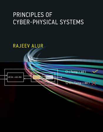 Principles of Cyber-Physical Systems by Rajeev Alur