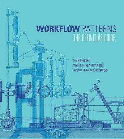Workflow Patterns by Nick Russell, Wil M.P. Van Der Aalst and Arthur H. M. Ter Hofstede