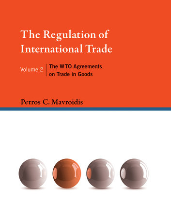 The Regulation of International Trade, Volume 2 by Petros C. Mavroidis