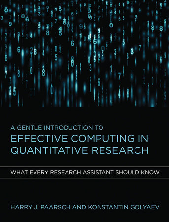 A Gentle Introduction to Effective Computing in Quantitative Research by Harry J. Paarsch and Konstantin Golyaev