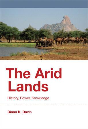 The Arid Lands by Diana K. Davis