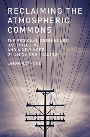 Reclaiming the Atmospheric Commons by Leigh Raymond