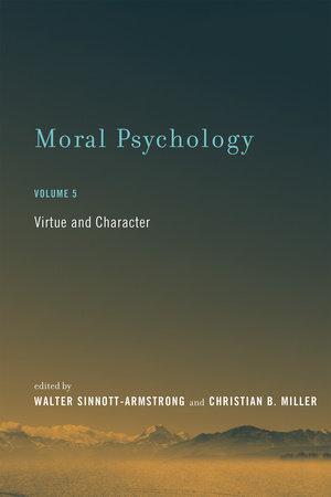 Moral Psychology, Volume 5 by