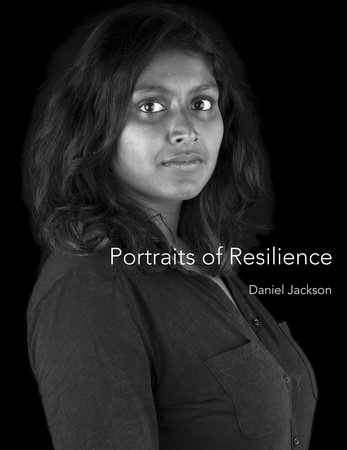 Portraits of Resilience by Daniel Jackson