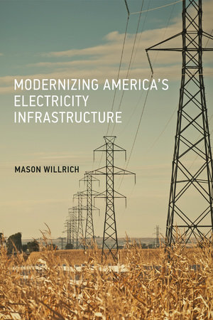 Modernizing America's Electricity Infrastructure by Mason Willrich