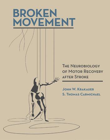 Broken Movement by John W. Krakauer and S. Thomas Carmichael