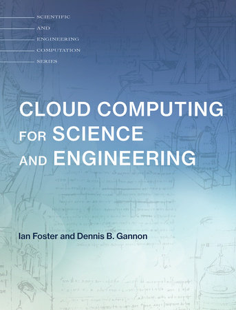 Cloud Computing for Science and Engineering by Ian Foster and Dennis B. Gannon