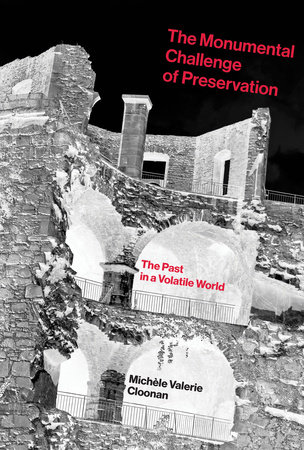 The Monumental Challenge of Preservation by Michele Valerie Cloonan