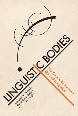 Linguistic Bodies by Ezequiel A. Di Paolo, Elena Clare Cuffari and Hanne De Jaegher