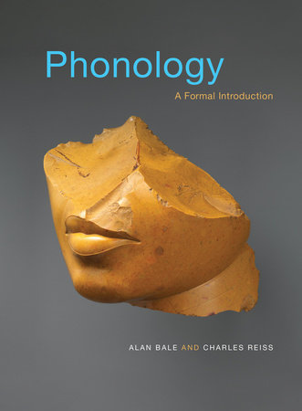 Phonology by Alan Bale and Charles Reiss