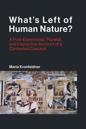 What's Left of Human Nature? by Maria Kronfeldner