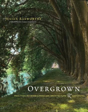 Overgrown by Julian Raxworthy