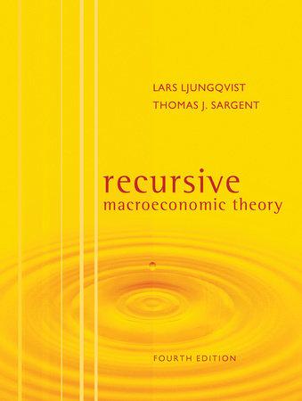 Recursive Macroeconomic Theory, fourth edition by Lars Ljungqvist and Thomas J. Sargent