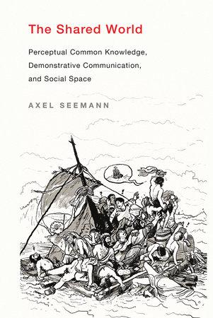 The Shared World by Axel Seemann