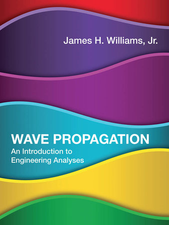 Wave Propagation by James H. Williams, Jr.