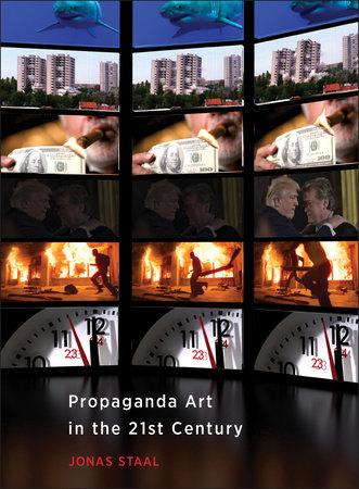Propaganda Art in the 21st Century by Jonas Staal