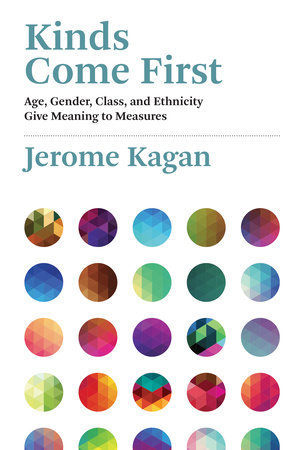 Kinds Come First by Jerome Kagan