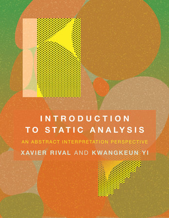 Introduction to Static Analysis by Xavier Rival and Kwangkeun Yi