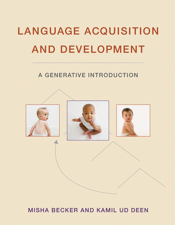 Language Acquisition and Development by Misha Becker and Kamil Ud Deen